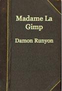 Madame La Gimp